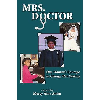 Mrs. Doctor by Mercy Ama Anim - 9781420803655 Book