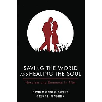 Saving the World and Healing the Soul by David Matzko McCarthy - 9781