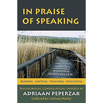 In Praise of Speaking - Philosophical Conversations Inspired by Adriaa