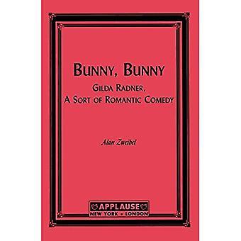 Bunny, Bunny : Gilda Radner: A Sort of Love Story