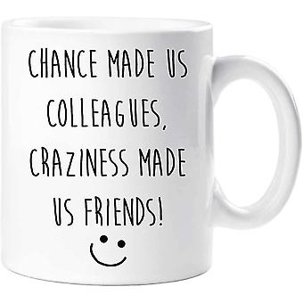 60 Second Makeover Chance Made us Colleagues Craziness Made Us Friends Leaving Present Mug New Job