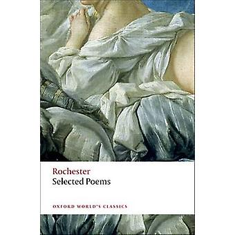 Selected Poems by Rochester & John Wilmot & Earl of
