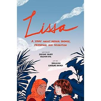 Lissa  A Story about Medical Promise Friendship and Revolution
