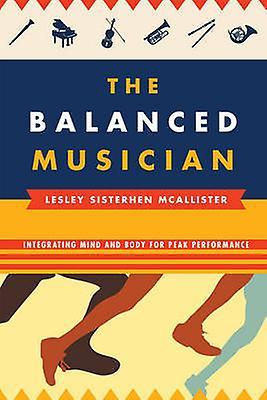 Den balanserade musikern integrerar kropp och själ för Peak Performance av Lesley Sisterhen McAllister