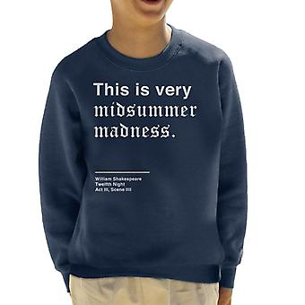 Dies ist sehr Midsummer Madness Twelfth Night Shakespeare Zitat Kinder Sweatshirt