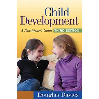Child Development Third Edition  A Practitioners Guide by Douglas Davies