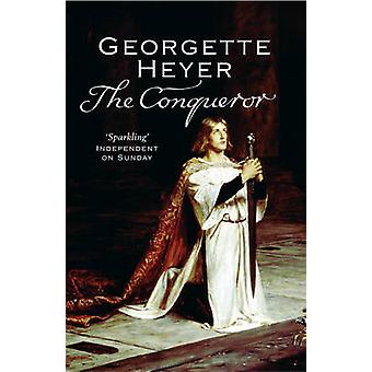 The Conqueror by Georgette Heyer - 9780099490920 Book