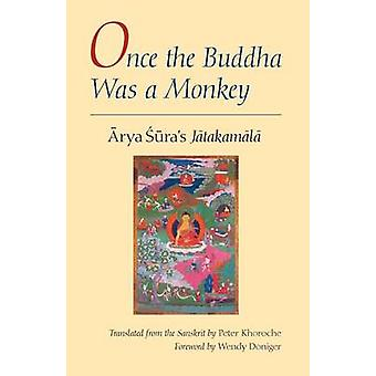 Once the Buddha Was a Monkey (New edition) by Arya Sura - 97802267821