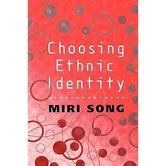Het kiezen van etnische identiteit door Miri Song - 9780745622774 boek