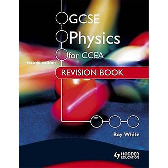 GCSE Physics for CCEA Revision Book by Roy White - 9781444172850 Book