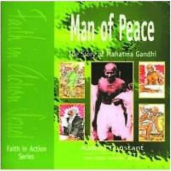 Man of Peace - The Story of Mahatma Gandhi (2nd Revised edition) by Au