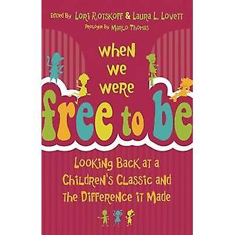 Quand nous étions libres d'être - Looking Back à un classique pour enfants et le