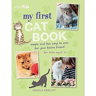 Mon premier livre de Cat - Simple et Fun Ways pour prendre soin de votre ami félin