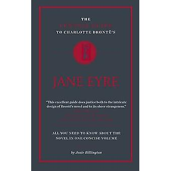 The Connell Guide to Charlotte Bronte's Jane Eyre by Josie Billington