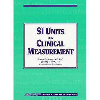 SI Units for Clinical Measurement by Donald S. Young - Edward J. Hurt