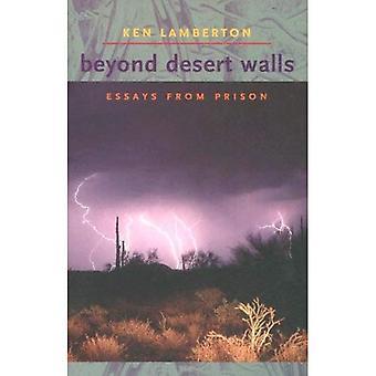 Daarbuiten woestijn muren: Essays uit de gevangenis