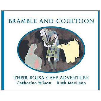 Bramble and Coultoon: Their Bolsa Cave Adventure