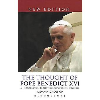 The Thought of Pope Benedict XVI new edition by OP & Aidan Nichols