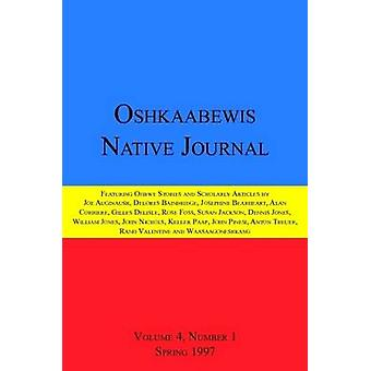 Oshkaabewis Native Journal Vol. 4 No. 1 by Treuer & Anton