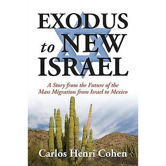 EXODUS tot nieuwe Israël een verhaal uit de toekomst van de massale migratie uit Israël naar Mexico door Cohen & Carlos Henri