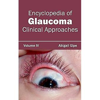 Encyclopedia of glaucoom Volume IV klinische benaderingen door Gipe & Abigail