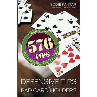 Defensive Tips for Bad Card Holders by Kantar & Eddie