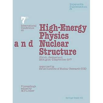 Seventh International Conference on HighEnergy Physics and Nuclear Structure Zurich Switzerland 29 August 2 September 1977 by Locher & M. P.