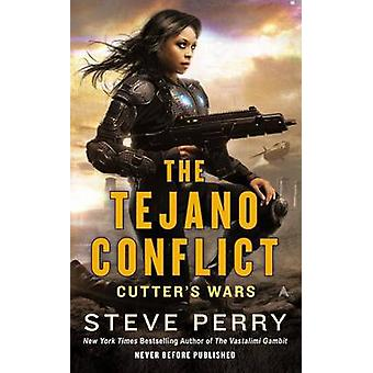The Tejano Conflict by Steve Perry - 9780425273494 Book