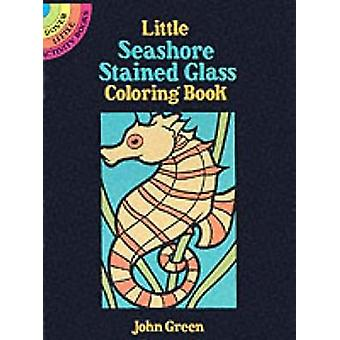 Little Seashore Stained Glass by John Green - 9780486265001 Book