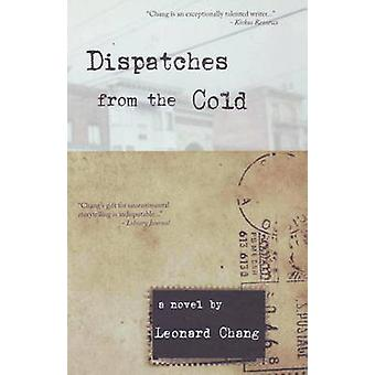 Dispatches from the Cold - A Novel by Leonard Chang - 9780930773939 Bo