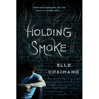 Holding Smoke by Elle Cosimano - 9781484725979 Book