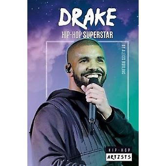 Drake - Hip-Hop Superstar by Alexis Burling - 9781532113277 Book