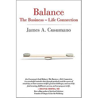 Balance - The Business-Life Connection by James A. Cusumano - Ricardo