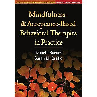 Mindfulness- and Acceptance-Based Behavioral Therapies in Practice by