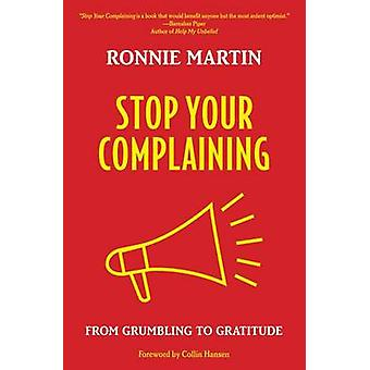 Stop Your Complaining by Ronnie Martin - 9781619582057 Book