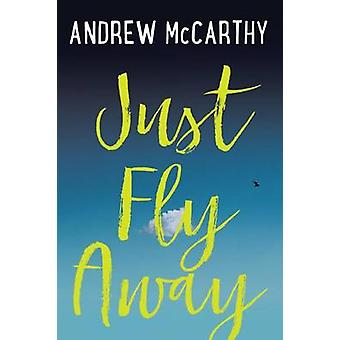 Just Fly Away by Andrew McCarthy - 9781616206291 Book