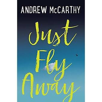 Vain lentää pois Andrew McCarthy-9781616206291 kirja