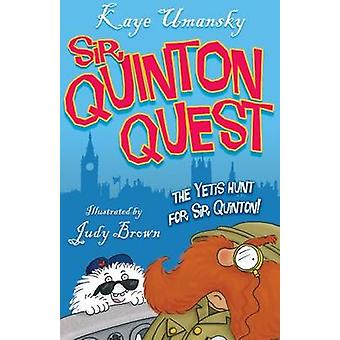 The Yetis Hunt Sir Quinton Quest by Kaye Umansky - Judy Brown - 97818