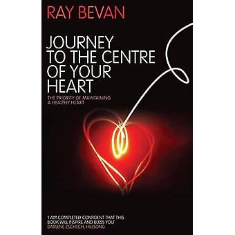 Journey to the Centre of Your Heart by Ray Bevan - 9781860246081 Book