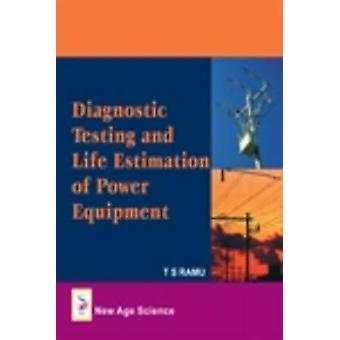 Diagnostic Testing and Life Estimation of Power Equipment by T. S. Ra