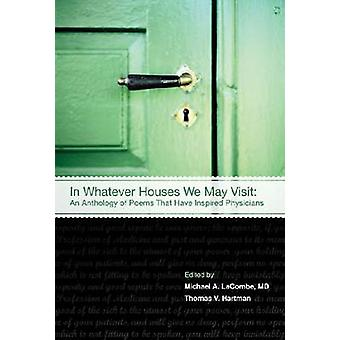 In Whatever Houses We May Visit - An Anthology of Poems That Have Insp