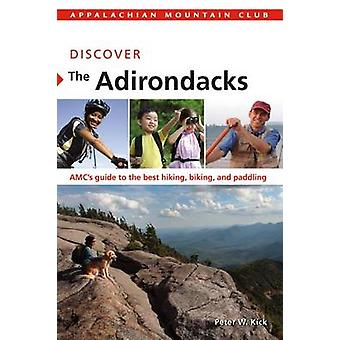 Discover the Adirondacks - AMC's Guide to the Best Hiking - Biking - a