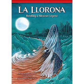 La Llorona - Retelling a Mexican Legend by Wim Coleman - Pat Perrin -