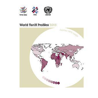 World Tariff Profiles - 2015 by World Trade Organization - 97892870399