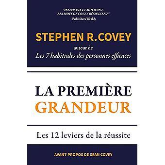 La Premiere Grandeur by Stephen R. Covey - 9781633537064 Book
