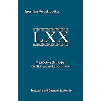 The Melbourne Symposium on Septuagint Lexicography by Muraoka & Takamitsu