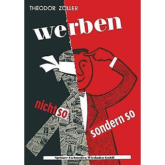 Werben Nicht So Sondern So by Zoller & Theodor