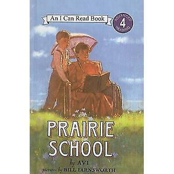 Prairie School by Avi - Bill Farnsworth - 9780756914523 Book