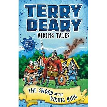 Viking Tales The Sword of the Viking King by Terry Deary