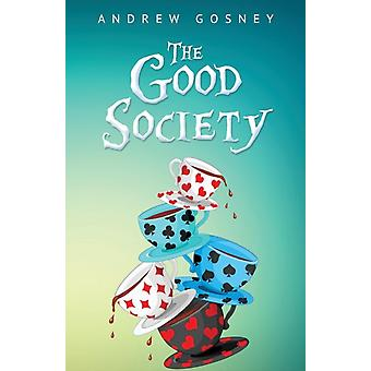 The Good Society by Andrew Gosney